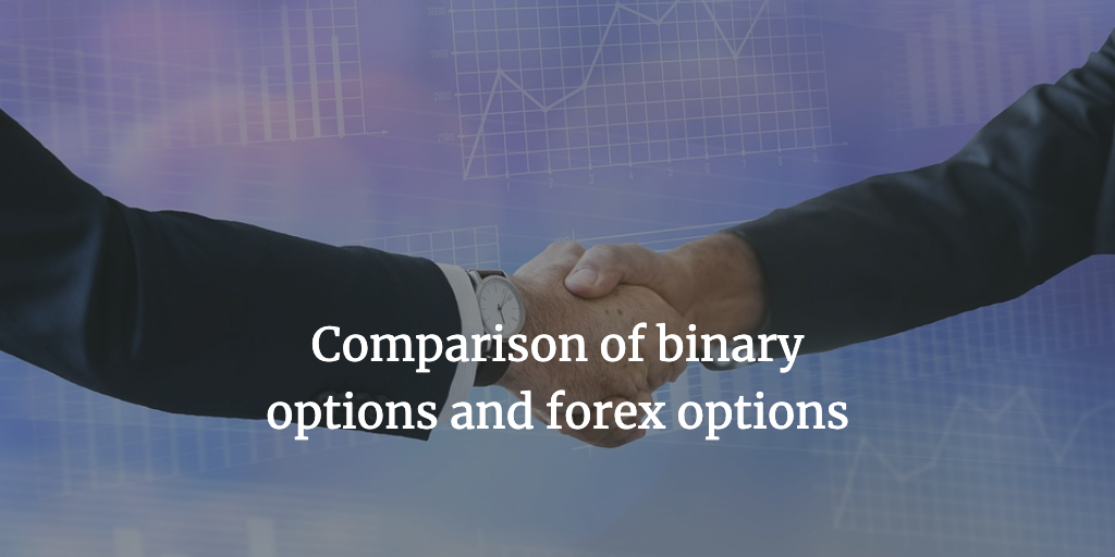 Comparison of binary options and forex options
