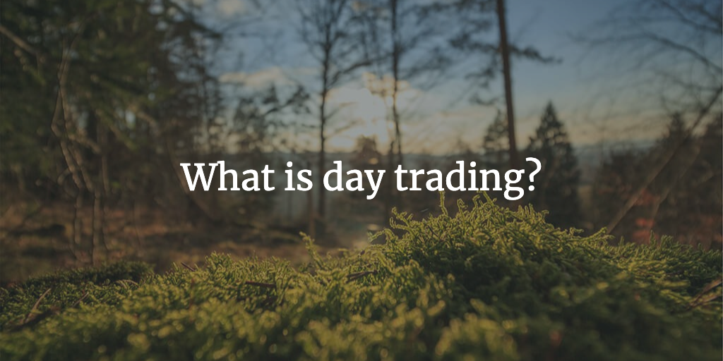 what is daytrading?
