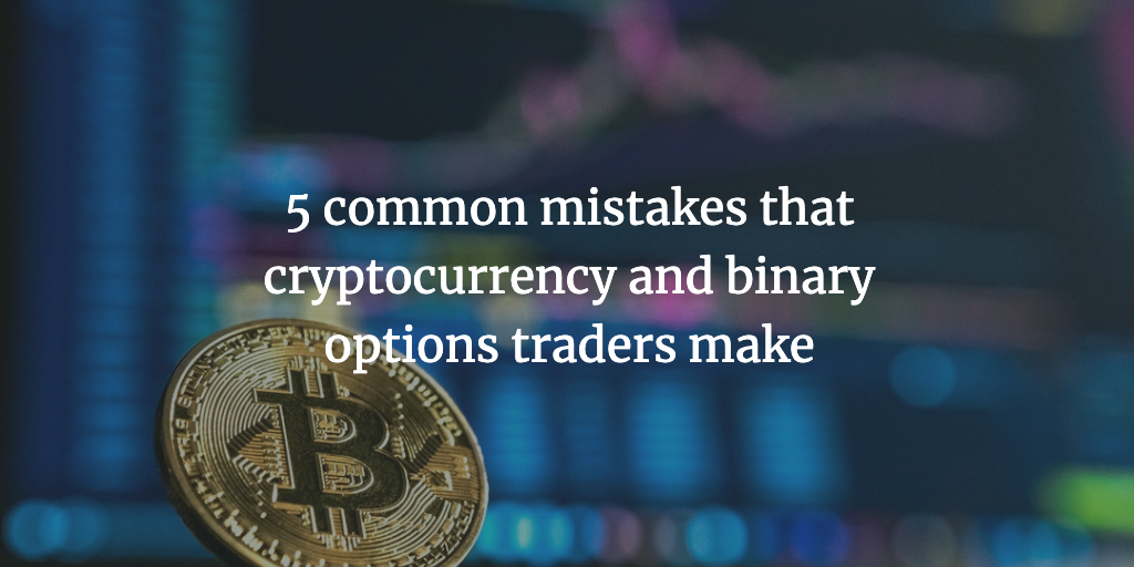 5 typical mistakes of cryptocurrency traders