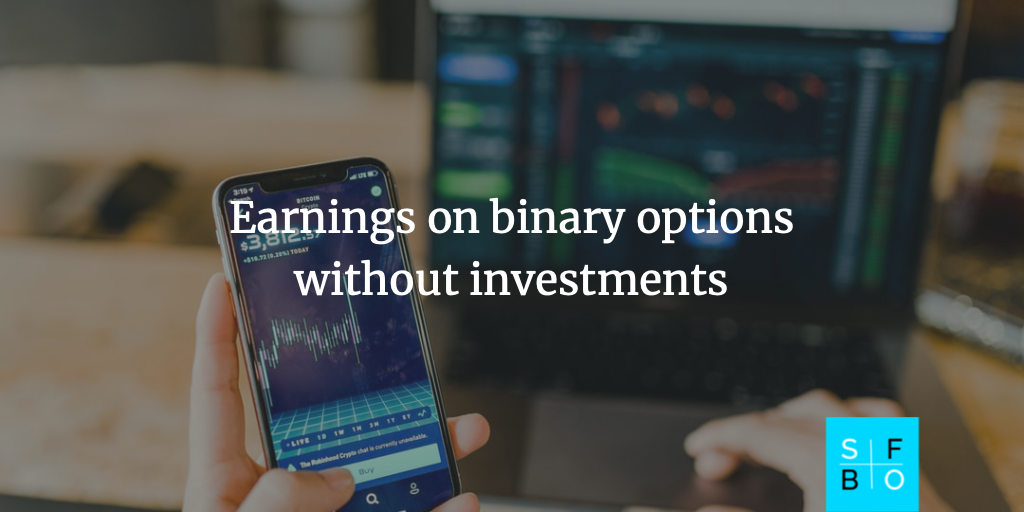 How to make money on binary options without investments