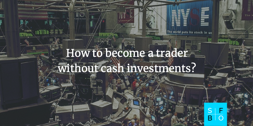 How to become a trader and not invest a penny