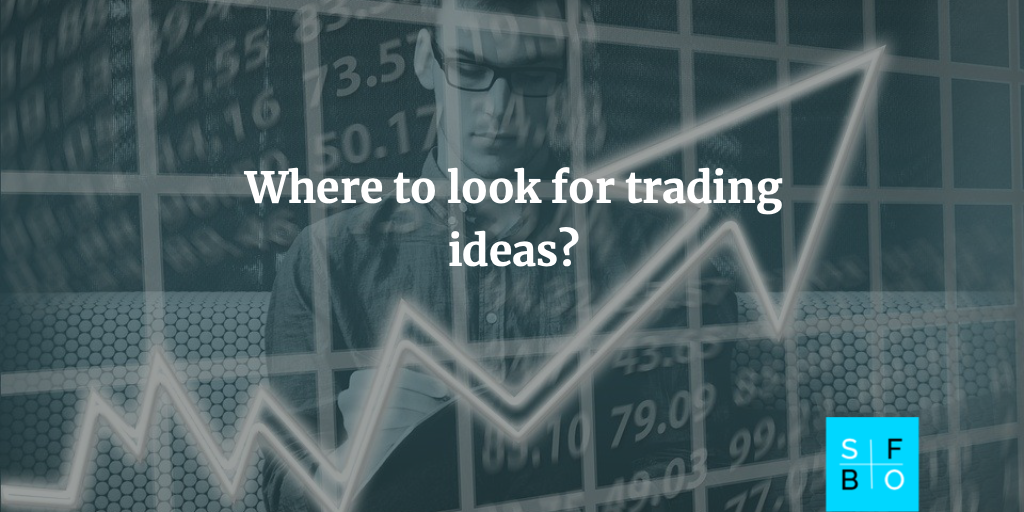 Trading Ideas: Where to look for?
